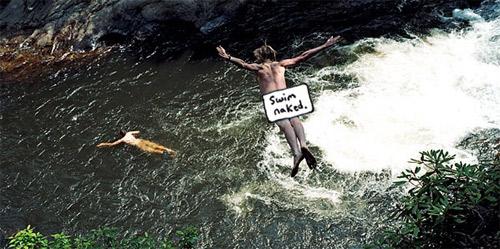 swim naked!
